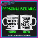 THANK YOU GOD FOR BEER WOMEN & POKER LOVE MUG PERSONALISED DESIGN